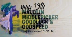Maudlin, Middlepicker, Good Luck & Godspeed @ Ed's (no Name) Bar | Winona | Minnesota | United States